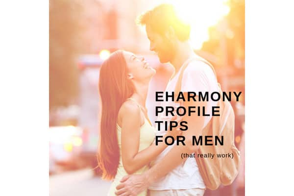 eHarmony profile tips for men