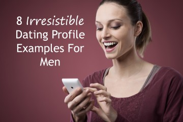 Irresistible Dating Profile Examples For Men Virtual Dating Assistants