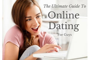 Ultimate guide to online dating
