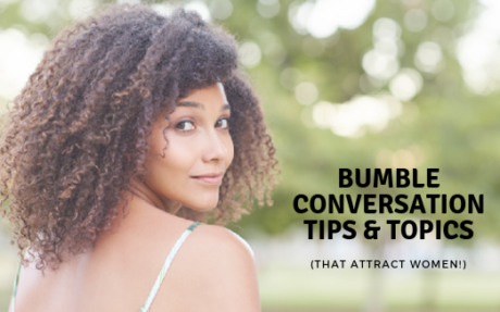 Bumble Conversation Topics That Attract Women