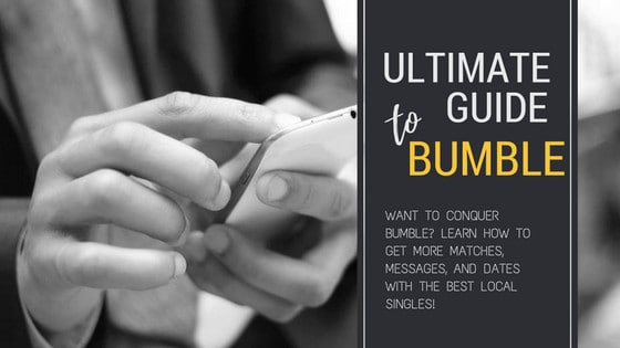 Ultimate Guide To Bumble