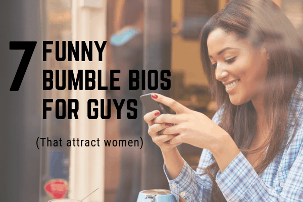 funny bumble bios for guys