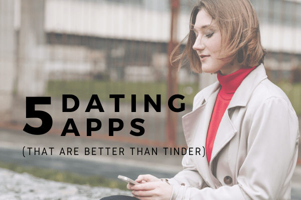 Apps That Are Better Than Tinder