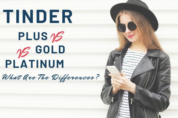Tinder Plus vs Gold vs Platinum