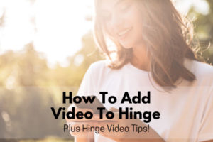 Hinge Video Tips