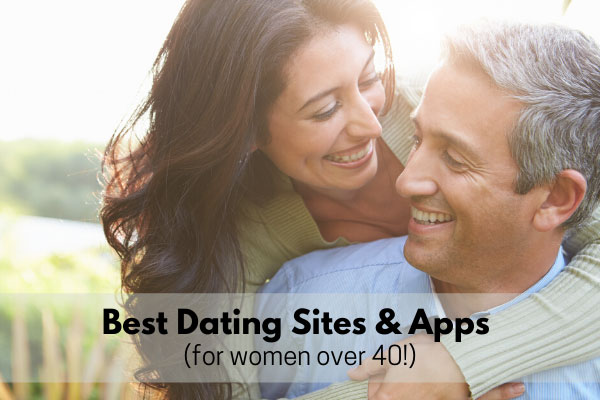 Best Dating Sites And Apps For Women Over 40