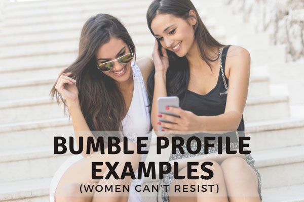 Bumble Profile Examples