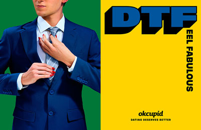 Example from OkCupid's DTF ad campaign