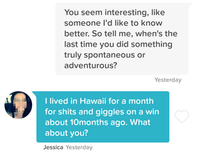 Tinder question about the last time she did something spontaneous