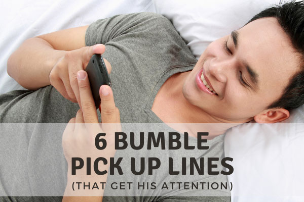 Bumble Pick-Up Lines That Get His Attention